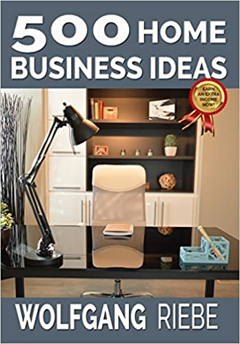 500 home business ideas amazon co uk wolfgang riebe ph d
