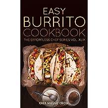 Easy Burrito Cookbook (Burritos Cookbook, Burritos Recipes, Burrito Cookbook, Burrito Recipes, Burritos 1)