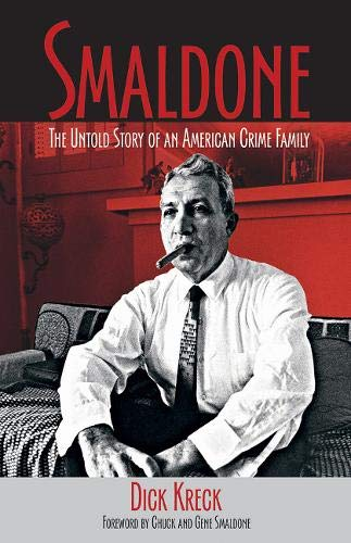 Smaldone: The Untold Story of an American Crime Family: Dick Kreck:  9781555917067: Amazon.com: Books