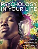 Psychology in Your Life, Grison, Sarah and Heatherton, Todd, 0393265544