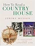 How to Read a Country House, Jeremy Musson, 009190076X