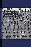 Democracy and the Police (Critical Perspectives on Crime and Law) 1st Edition