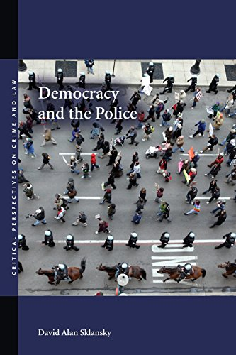 Democracy and the Police (Critical Perspectives on Crime and Law)