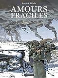Amours fragiles, Tome 6 : L'Armée indigne