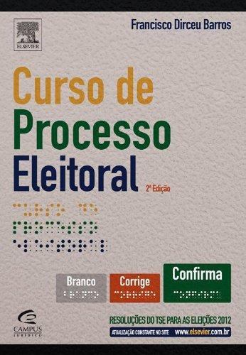 Curso de Processo Eleitoral. Resoluções do TS e Para as Eleições 2012