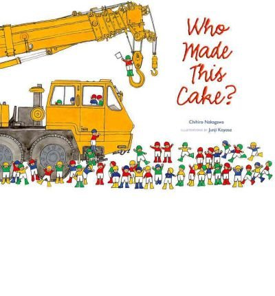 Who Made This Cake? by Chihiro Nakagawa (2008-09-01)