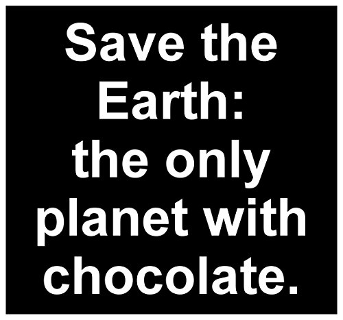 - Sticker Decal Save the Earth the Only Planet with Chocolate Cute Gift Chocoholic