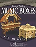 Custom Wooden Music Boxes for the Scroll Saw, Rick Longabaugh and Karen Longabaugh, 1565233018