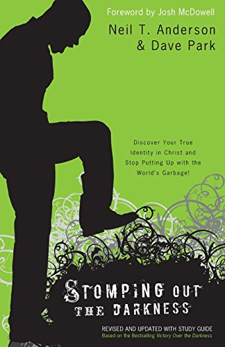 Stomping Out the Darkness: Discover Your True Identity in Christ and Stop Putting Up with the World's Garbage!