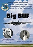 img - for Big BUF: Tales of the B-52 Bombers, The SAC Pilots Who Flew Them & the Wives They Left Behind in the Era of the Vietnam War book / textbook / text book
