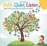 Shhh, Quiet, Listen, Elizabeth Marie Fortune, 1462408397