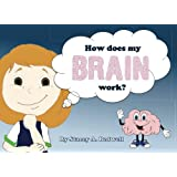 How does my brain work?