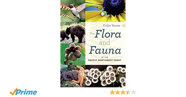 d055f88e Amazon.com: The Flora and Fauna of the Pacific Northwest Coast  (9780295744643): Varner: Books