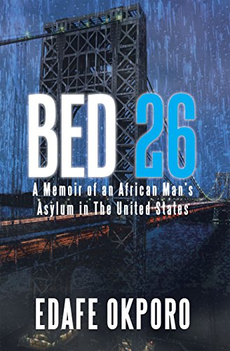 Bed 26: A Memoir of an African Man'S Asylum in the United States