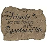 """Carson Garden Stepping Stone \""""Friends Are the Flowers in the Garden of Life\"""""""