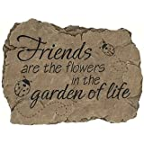 Carson - Garden Stone, Friends Are the Flowers in the Garden of Life