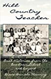 Hill Country Teacher: Oral Histories from the One-Room School and Beyond