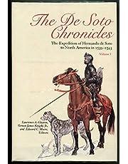 The De Soto Chronicles Vol 1 & 2: The Expedition of Hernando de Soto to North America in 1539-1543