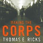 Making the Corps | Thomas E. Ricks