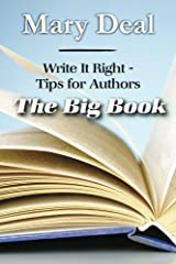 Write It Right - Tips for Authors: The Big Book by Mary Deal (2013-05-06) Paperback