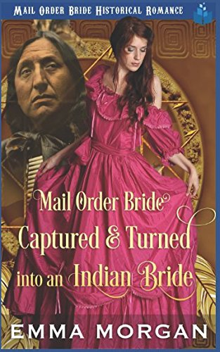 Books : Mail Order Bride Captured & Turned Into An Indian Bride