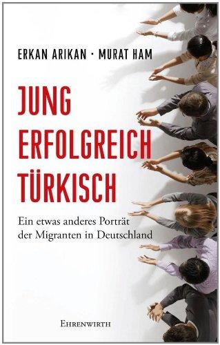 jung-erfolgreich-trkisch-ein-etwas-anderes-portrt-der-migranten-in-deutschland-lbbe-sachbuch