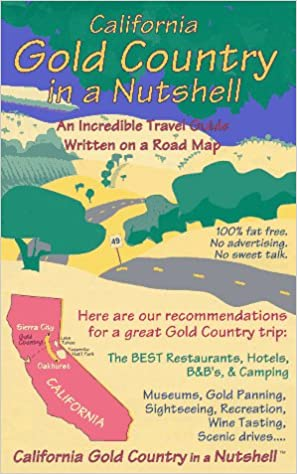 California Gold Country in a Nuts (In A Nuts - Travel Guides ... on