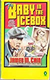 The Baby in the Icebox, James M. Cain, 0140070559