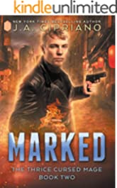 Marked: An Urban Fantasy Novel (The Thrice Cursed Mage Book 2)