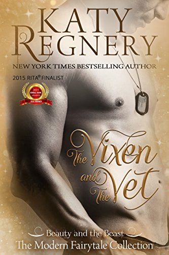"The Vixen and the Vet: (inspired by ""Beauty and the Beast"") (A Modern Fairytale) by [Regnery, Katy]"
