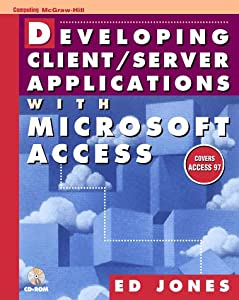 Developing Client/Server Applications With Microsoft Access