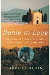 Dante in Love: The World's Greatest Poem and How It Made History Paperback