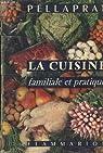 La cuisine familiale et pratique. par Pellaprat