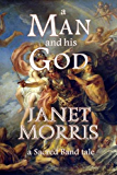 A Man and His God (Sacred Band of Stepsons: Sacred Band Tales Book 1)