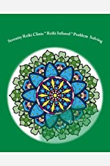 Serenity Reiki Clinic * Reiki Infused * Problem Solving: Adult Coloring Book Vol. 1 (Serenity Adult Coloring Books) (Volume 1) Paperback