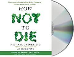 From the physician behind the wildly popular website          NutritionFacts.org         , How Not to Die reveals the groundbreaking scientific evidence behind the only diet that can prevent and reverse many of the causes of d...
