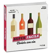 Choisir son vin: 200 vins à petits prix !