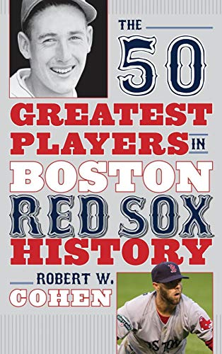 The 50 Greatest Players in Boston Red Sox History - Red Baseball Boston Players Sox