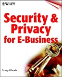 Security and Privacy for E-Business, Anup K. Ghosh, 0471384216