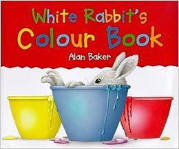 White Rabbit\'s Colour Book (Little Rabbit Books): Amazon.co.uk: Alan ...