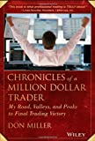 Chronicles of a Million Dollar Trader, Don Miller, 111862789X