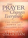 The Prayer That Changes Everything, Stormie Omartian, 0786278889