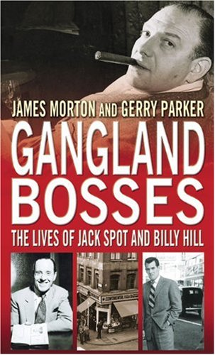 Read Online Gangland Bosses: The Lives of Jack Spot and Billy Hill pdf epub