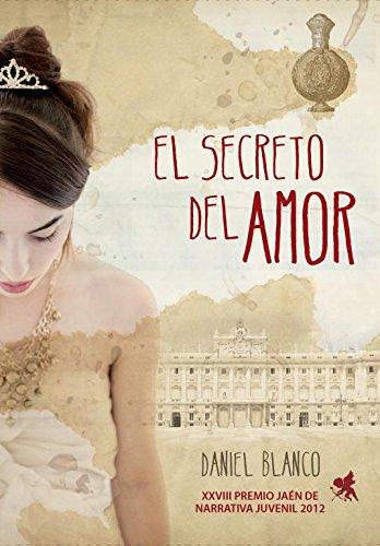 El secreto del amor: Premio Jaén de Narrativa Juvenil 2012 (Narrativa Juvenil Montena)