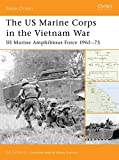 The US Marine Corps in the Vietnam War: III Marine Amphibious Force 1965–75 (Battle Orders)