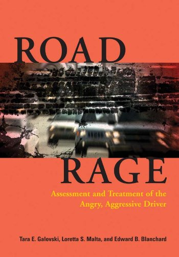 Road Rage: Assessment and Treatment of the Angry, Aggressive