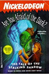The TALE OF THE STALKING SHADOW ARE YOU AFRAID OF THE DARK 19 Paperback