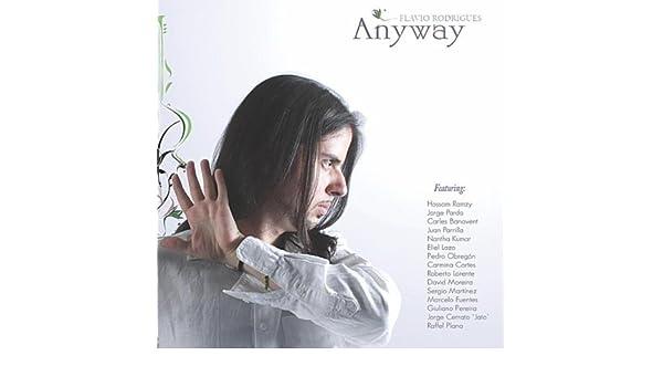 Anyway by Flavio Rodrigues on Amazon Music - Amazon.com