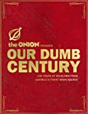 The Onion Presents Our Dumb Century, Onion Editors, Scott Dikkers, 0307393577