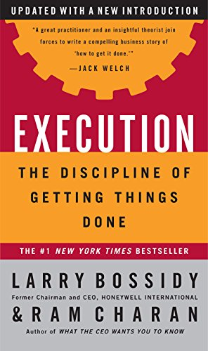 (Execution: The Discipline of Getting Things Done )